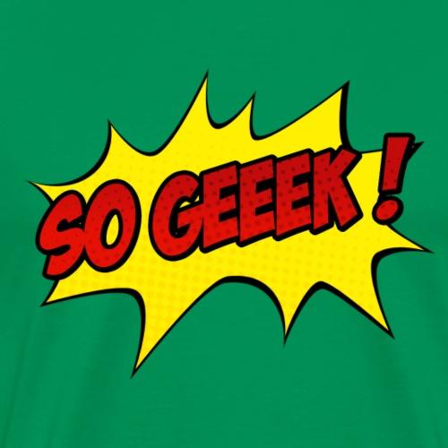 PREMIUM SO GEEEK - LOGO DESIGN - T-shirt Premium Homme
