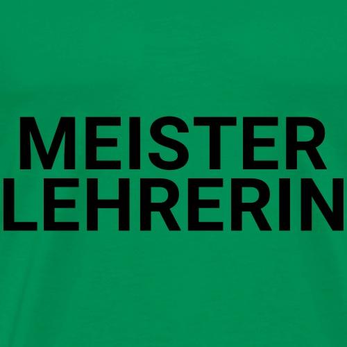 MEISTERLEHRERIN - Männer Premium T-Shirt