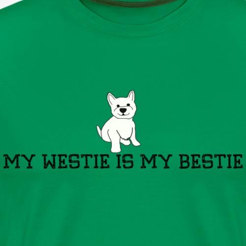 My Westie is My Bestie - Men's Premium T-Shirt