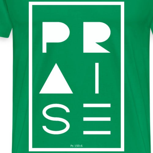 Praise WHITE - Männer Premium T-Shirt