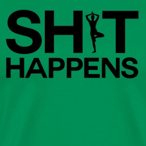 Shit Happens - Yoga Macht - Mannen Premium T-shirt