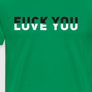 fuck you Love you slogan spruch illusion hingucker - Männer Premium T-Shirt