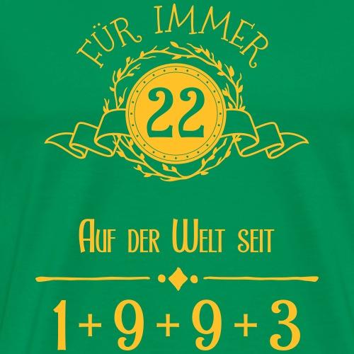 Für immer jung! Jahrgang 1+9+9+3 = 22 Jahre - Männer Premium T-Shirt