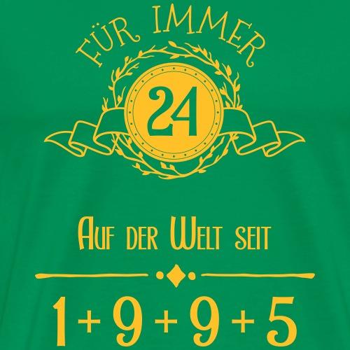 Für immer jung! Jahrgang 1+9+9+5 = 24 Jahre - Männer Premium T-Shirt
