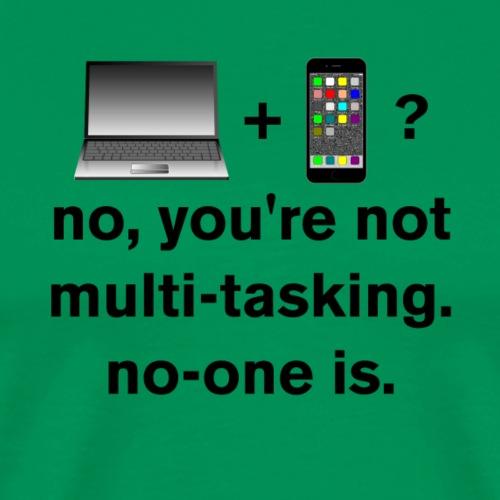 Multitasking (black) - Men's Premium T-Shirt