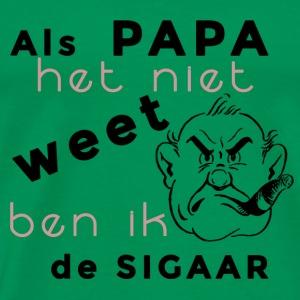 als papa het niet weet ben ik de sigaar - Mannen Premium T-shirt