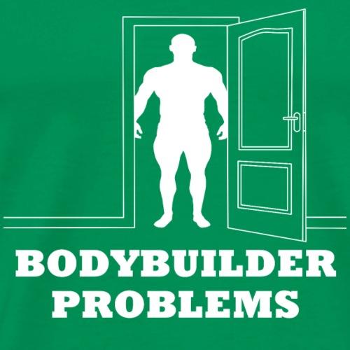 Bodybuilder Problems Shirt - Geschenkidee - Männer Premium T-Shirt