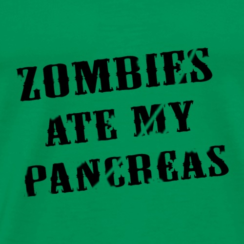 Zombies ate my pancreas - Diabetes Shirt - Männer Premium T-Shirt