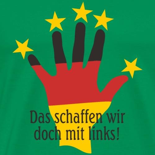 Fussball 5 Sterne Das Schaffen Wir 1 - Männer Premium T-Shirt