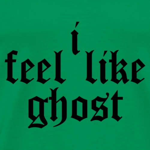i feel like ghost - Männer Premium T-Shirt