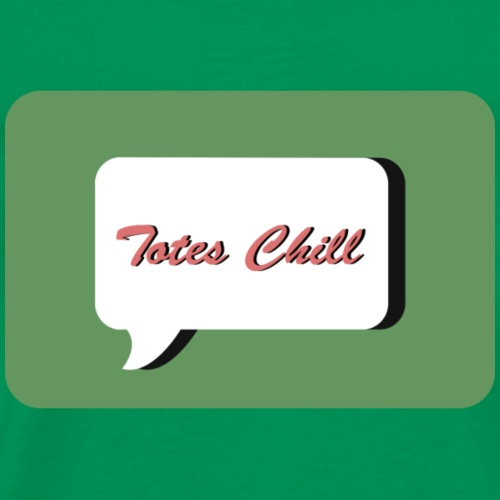 totes chill - Men's Premium T-Shirt