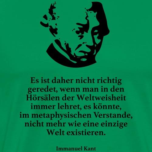 Kant: Es ist daher nicht richtig geredet, wenn ma - Männer Premium T-Shirt