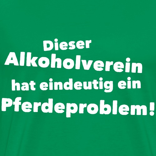 Pferdeproblem im Alkoholverein - Männer Premium T-Shirt