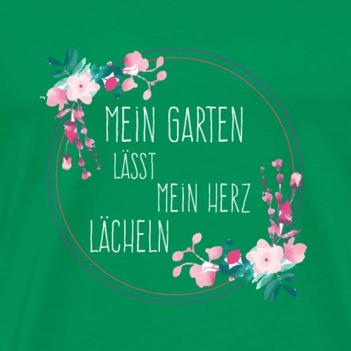 Mein Garten lässt mein Herz lachen. - Männer Premium T-Shirt