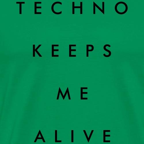 Techno keeps me alive - Men's Premium T-Shirt