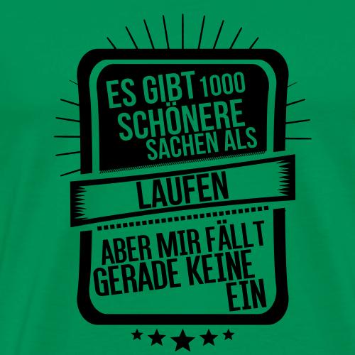 Es gibt nichts schöneres als Laufen - Männer Premium T-Shirt