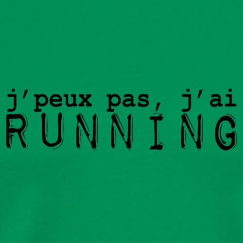j'peux pas j'ai running - T-shirt Premium Homme