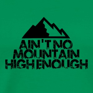 AINT NO MOUNTAIN HIGH ENOUGH FOR BOARDER - Men's Premium T-Shirt