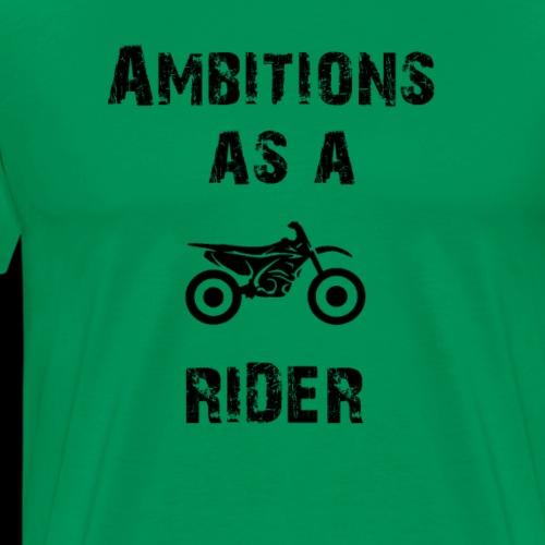 Ambitions as a Rider Cross black - Männer Premium T-Shirt