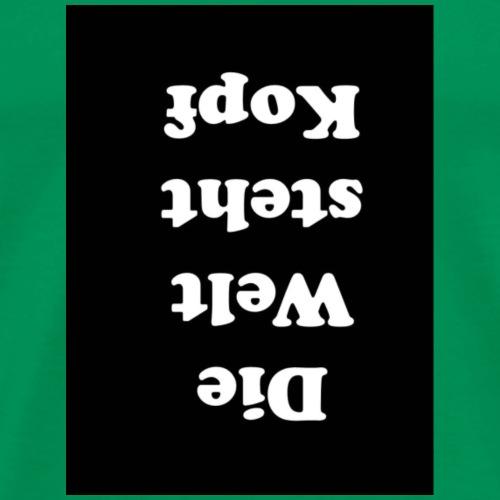 die Welt steht Kopf black - Männer Premium T-Shirt