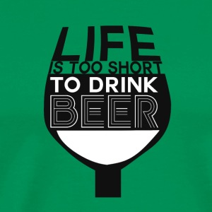 Bier - Life is too short to drink beer - Männer Premium T-Shirt