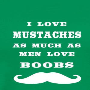 i love mustache as much as men love boobs - Männer Premium T-Shirt