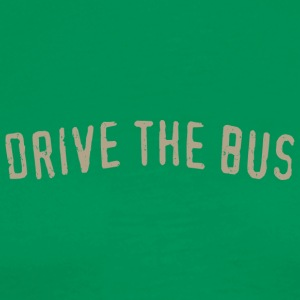 Drive the Bus - Männer Premium T-Shirt