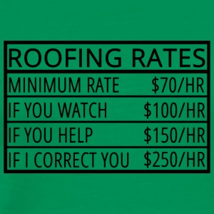 Roofing: Roofing Rates - Men's Premium T-Shirt