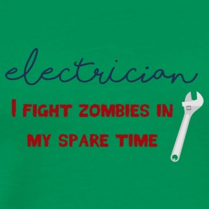 Electrician: Electrician - I fight zombies in my sp - Men's Premium T-Shirt