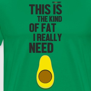 Avocado is the fat you need - Men's Premium T-Shirt