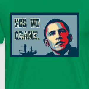 Yes We Crank! - Men's Premium T-Shirt