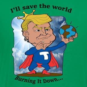 Super trump I'll save the world ... Burning - Men's Premium T-Shirt