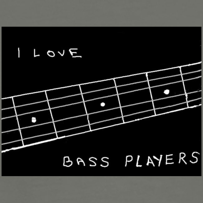 I Love Bass Players