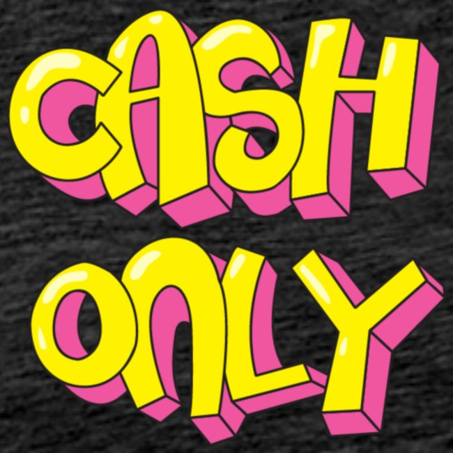 Cash only