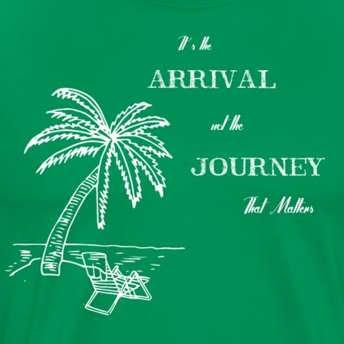 its the arrival not the journey that matters - Herre premium T-shirt