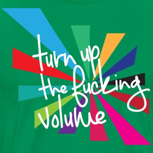 Turn up the volume - T-shirt Premium Homme