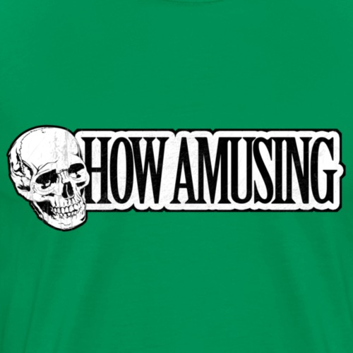HOW AMUSING (aged) - T-shirt Premium Homme