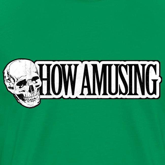 HOW AMUSING (aged)