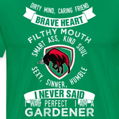 Ich bin Gärtner | I Am A Gardener - Männer Premium T-Shirt