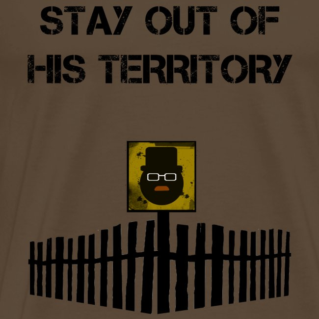 stay out of his territory