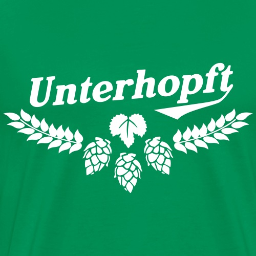 Unterhopft T Shirt - das Original für Biertrinker - Männer Premium T-Shirt