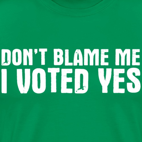 Don't Blame Me - Men's Premium T-Shirt