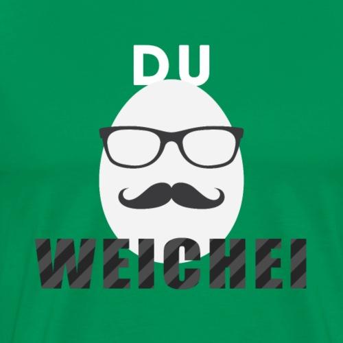 Du Weichei - Männer Premium T-Shirt