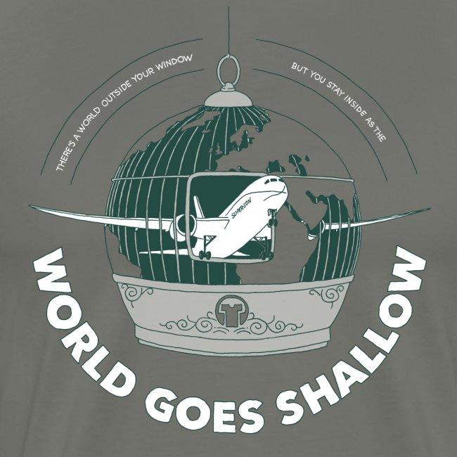World Goes Shallow
