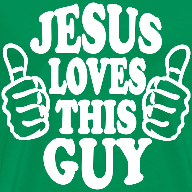 JESUS LOVES THIS GUY