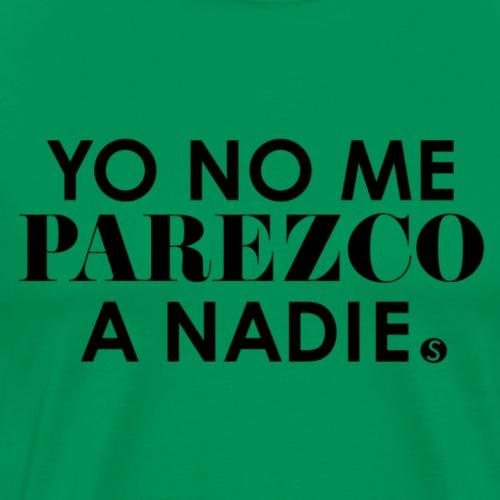YO NO ME PAREZCO A NADIE (Bamboleo) - Men's Premium T-Shirt