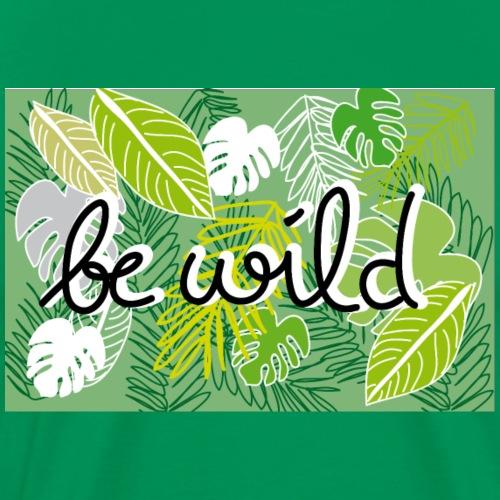 Be Wild - Palm - Flora - Männer Premium T-Shirt
