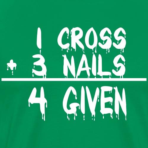 1 Cross + 3 Nails = 4 Given - Männer Premium T-Shirt