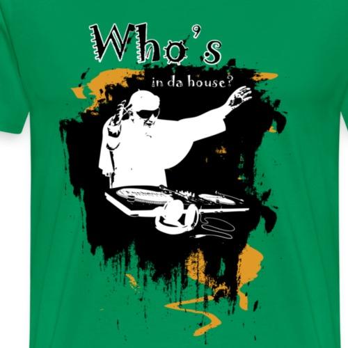 Who s in da house 1 - Koszulka męska Premium