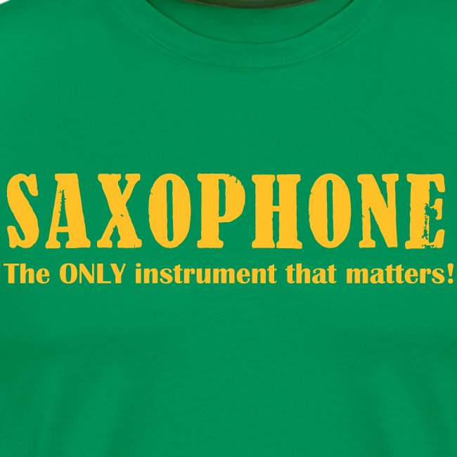 Saxophone, the ONLY instr
